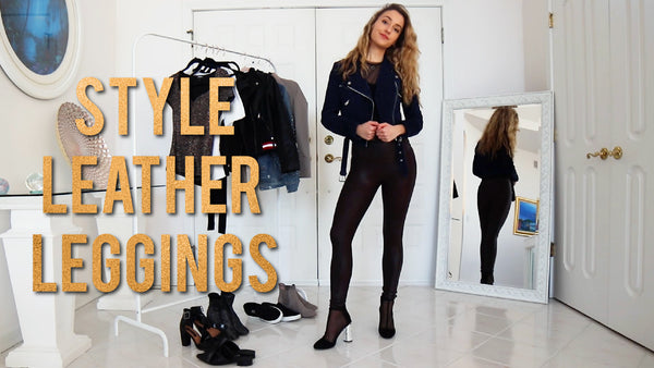 HOW TO STYLE LEATHER LEGGINGS | SPANX OUTFIT IDEAS