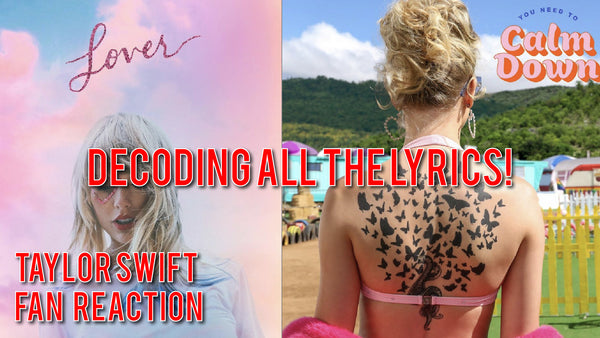 DECODING You Need To Calm Down Lyrics & Reacting to Taylor Swift's LOVER Album Announcement