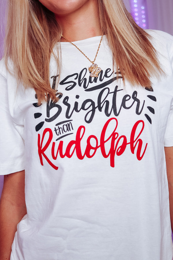 I Shine Brighter Than Rudolph Tee
