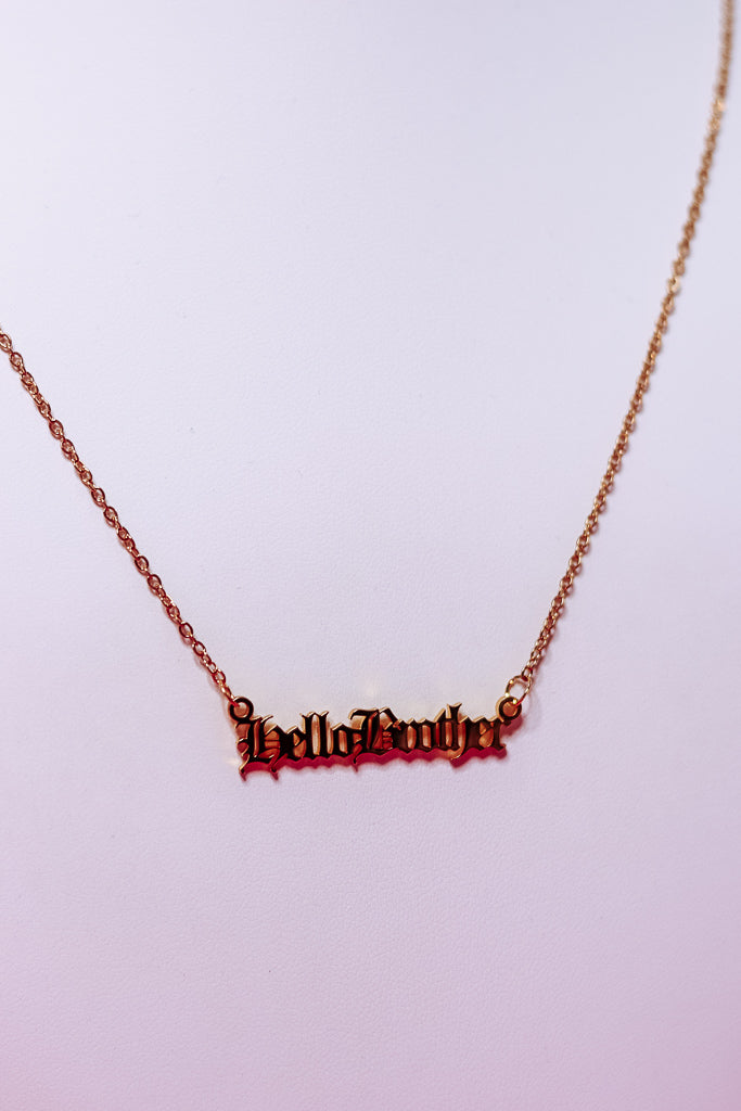 HELLO, BROTHER NECKLACE