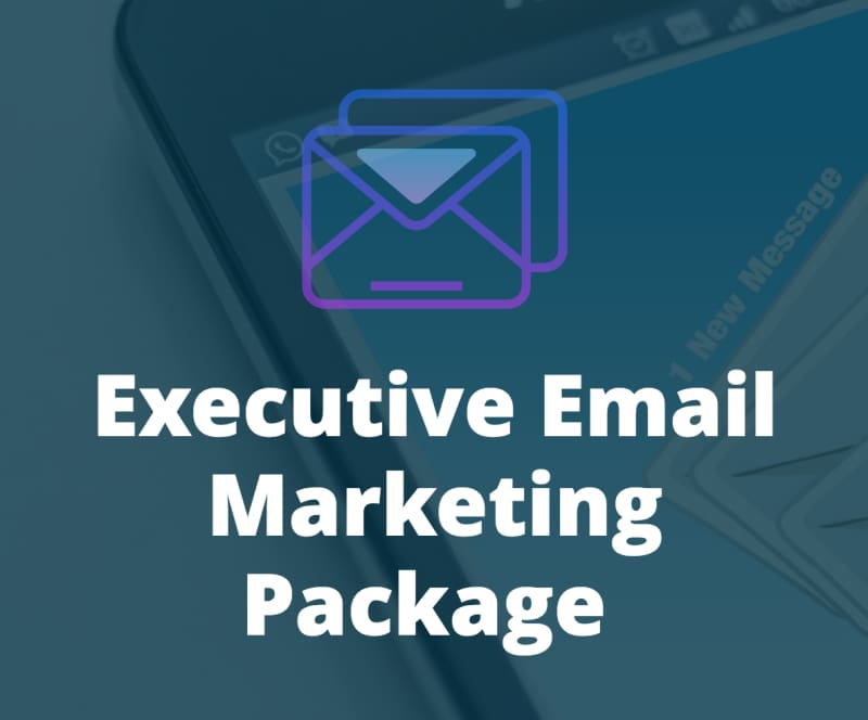 Executive Email Marketing Services Package - Digital Marketing Services