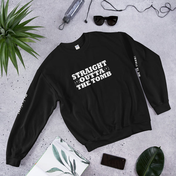 "A black Christian inspirational clothing sweatshirt that says ""Straight Outta the Tomb"""