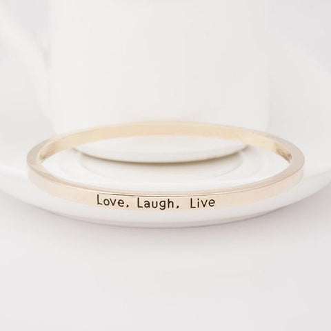 Love Laugh Live Engraved Bangle