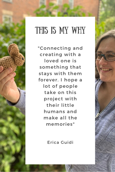 """connecting and creating with a loved one is something that stays with them forever. I hope a lot of people take on this project with their little humans and make all the memories"" - Erica Guidi"