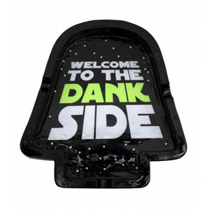 Welcome to the Dank Side Starwars Ashtray