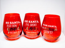 Load image into Gallery viewer, Santa Saying Stemless Wine Glass