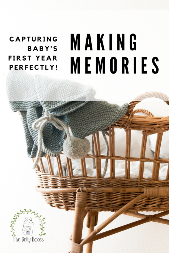 Making Memories: Capture Baby's First Year Perfectly