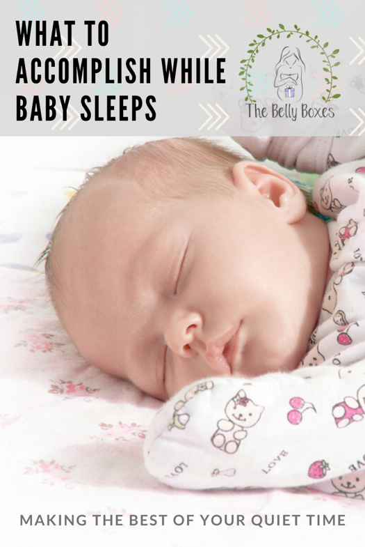 What to Accomplish While Baby Sleeps: Making the Best of Your Quiet Time