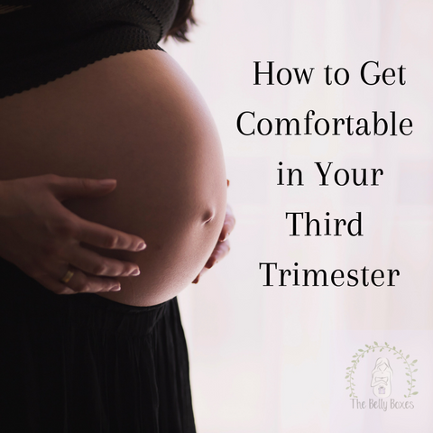 How to get Comfortable in your Third Trimester