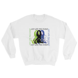 """Act Like"" Unisex Sweatshirt"