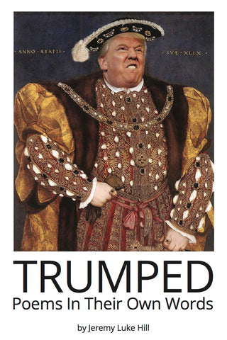 Trumped: Poems in Their Own Words