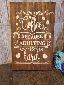 Coffee because adulting is hard
