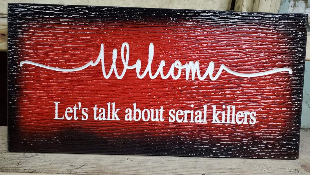Welcome lest talk about serial killers