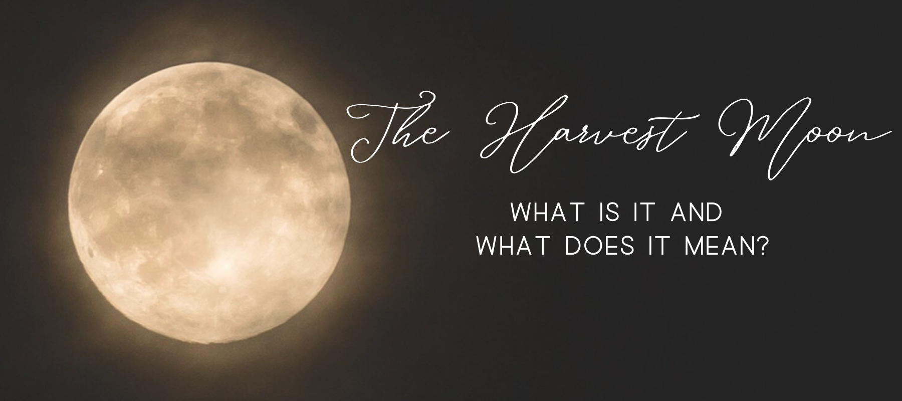 The Harvest Moon | What Is It and What Does It Mean?
