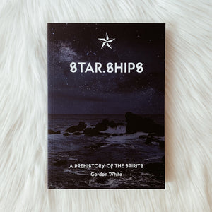 Star.Ships: A Prehistory of the Spirits | book by Gordon White