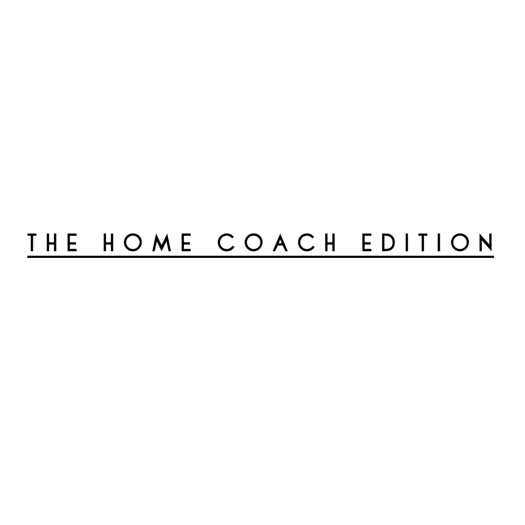 THE HOME COACH EDITION