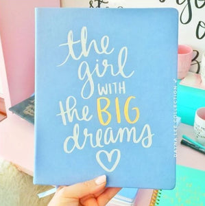 the girl with the BIG dreams Desk-size Notebook/Journal