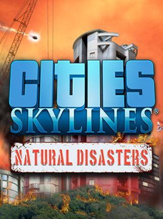 Cities: Skylines - Natural Disasters Steam Key GLOBAL