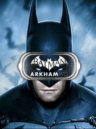 Batman: Arkham VR Steam Key GLOBAL