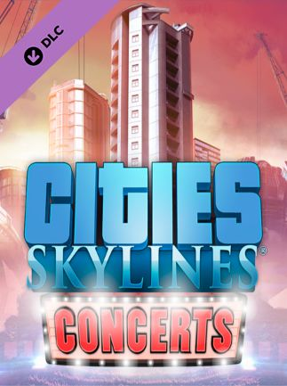 Cities: Skylines - Concerts Key Steam GLOBAL