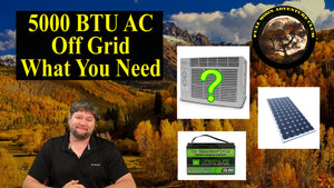 5000 BTU AC Off Batteries And Solar - What You Need - Cost Breakdown