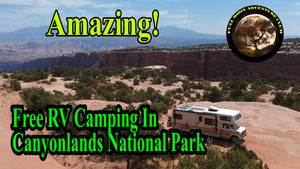 Great Free Camp Site In Canyonlands National Park