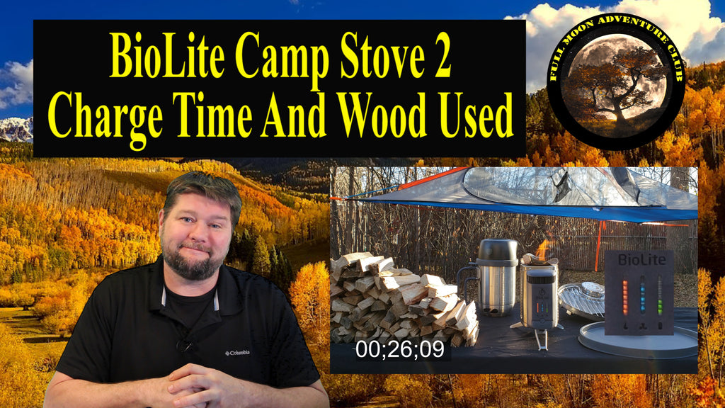 How Long Does It Take To Charge The BioLite CampStove 2 - Time And Wood Used