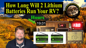 How Long Will 2 Lithium Batteries Run Your RV?