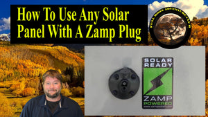 How To Use Any Solar Kit With A Zamp Solar Plug