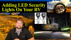Installing LED Security Lights On Your RV