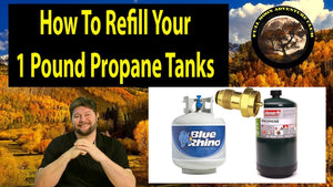 How To Refill Your 1 Pound Propane Tanks