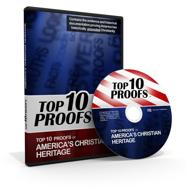 Top Ten Proofs for America's Christian Heritage