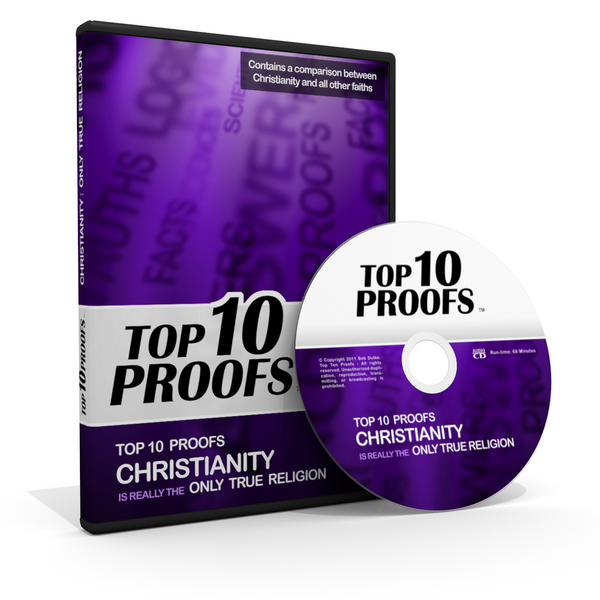 Top Ten Proofs Christianity is the Only True Religion