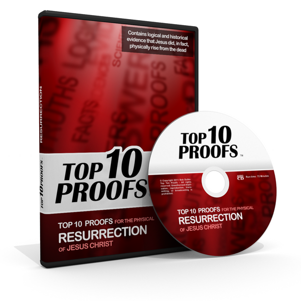 Top Ten Proofs for the physical Resurrection of Jesus Christ
