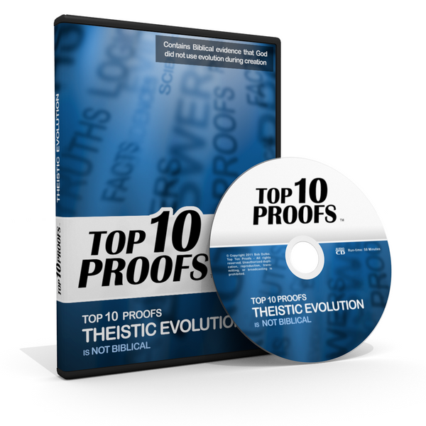 Top Ten Proofs Theistic Evolution is not Biblical