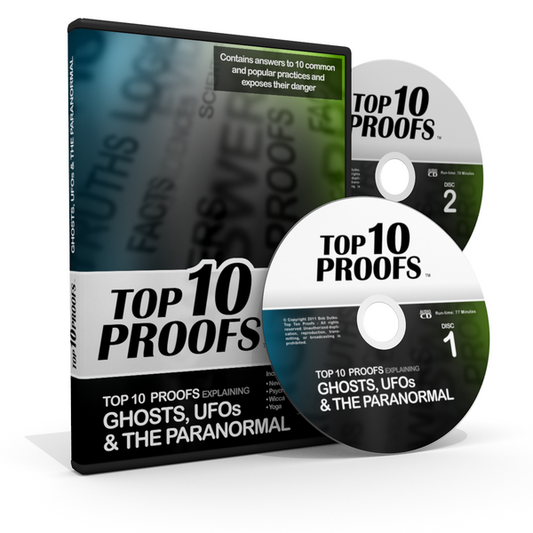 Top Ten Proofs Explaining Ghosts, UFOs and the Paranormal