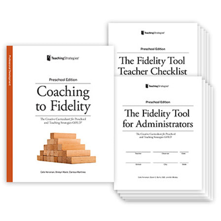 Coaching to Fidelity, The Creative Curriculum® for Preschool [Fifth Edition] and Teaching Strategies GOLD®
