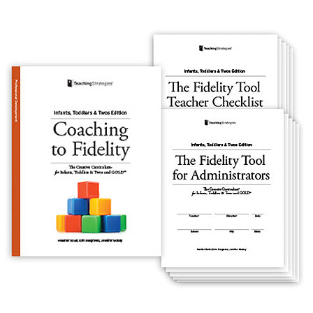 Coaching to Fidelity: The Creative Curriculum® for Infants, Toddlers & Twos and GOLD™