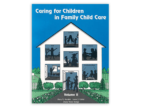 Caring for Children in Family Child Care, Volume 1