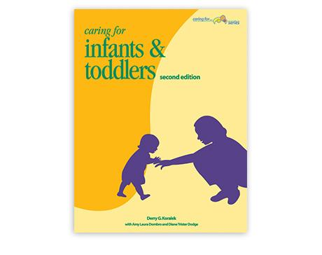 Caring for Infants & Toddlers, 2nd Edition