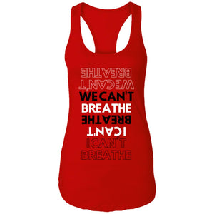 I/We Can't Breathe Ladies Ideal Racerback Tank