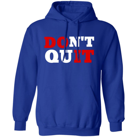 Dont Quit Unisex Pullover Hoodie 8 oz.