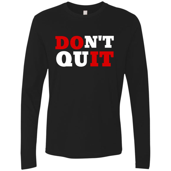 Dont Quit/Do It Unisex LS T-Shirts