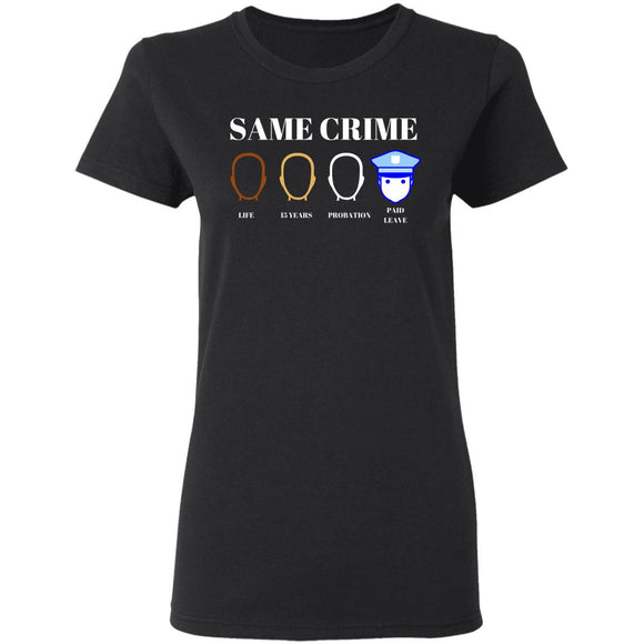 Same Crime Ladies' 5.3 oz. T-Shirt