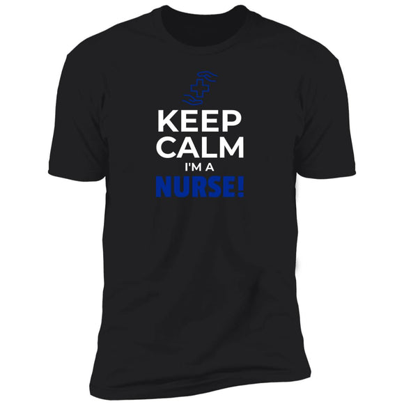 Keep Calm Im A Nurse Premium Mens T-Shirt