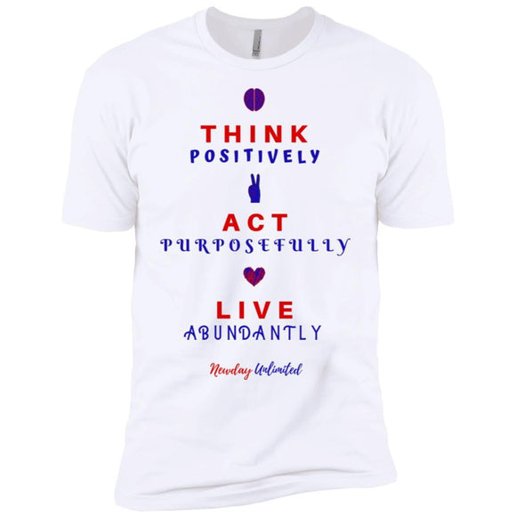 Next Level Premium Think, Act, Live T-Shirt - Newday Unlimited