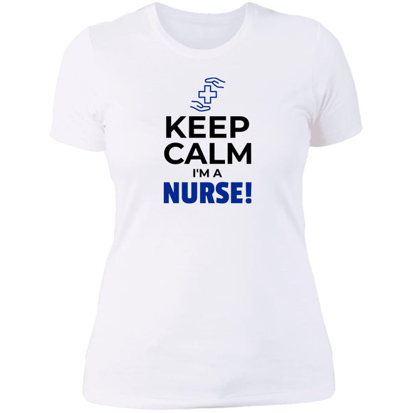 Keep Calm Im A Nurse Womens T-Shirt
