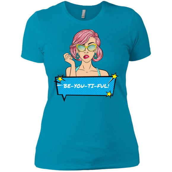 Next Level Ladies' BE-YOU-TI-FUL T-Shirt - Newday Unlimited