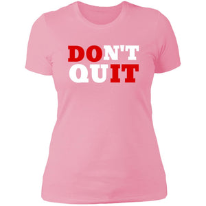 Dont Quit/Do It Ladies'  T-Shirt
