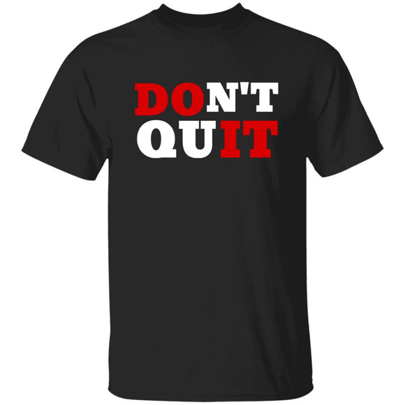 Don't Quit Mens T-Shirt